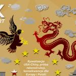 Rywalizacja USA-Chiny: próba opisu, konsekwencje dla Europy i Polski