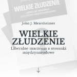 "Recenzja ""The Great Delusion"" Johna Mearsheimera - prof. Bogdan Góralczyk"
